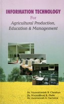 Information Technology For Agricultural Production, Education And Management