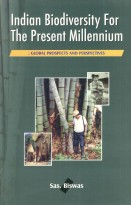 Indian Biodiversity For The Present Millennium Global Prospects And Perspectives