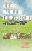 Advances In Agriculture Environment & Health Fruits Vegetabels Animal & Biomedical Science