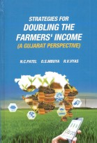 Strategies For Doubling The Farmers' Income (A Gujarat Perspective)