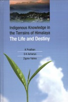 Indigenous Knowledge in the Terrains of Himalaya The Life & Destiny