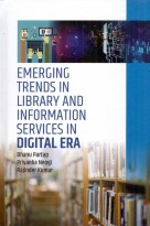 Emerging Trends in Library and Information Services in Digital ERA