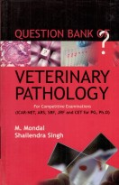 Question Bank Of Veterinary Pathology For Competitive Examinations (ICAR-NET,ARS,SRF,JRF and CET For PG, Ph.D)