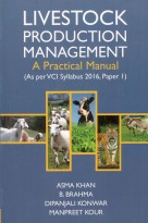 Livestock Production Management A Practical Manual (As Per VCI Syllabus 2016 Paper I)