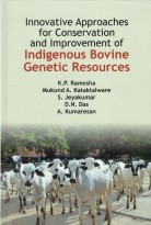 Innovative Approaches for Conservation & Improvement of Indigenous Bovine Genetic Resources