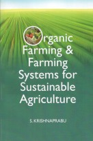 Organic Farming and Farming Systems for Sustainable Agriculture