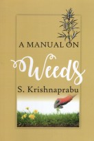 A Manual of Weeds